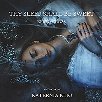 Thy Sleep Shall Be Sweet