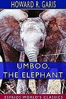Umboo, the Elephant (Esprios Classics)