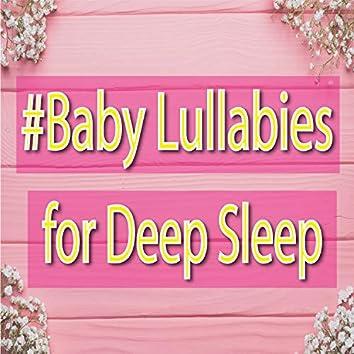 Baby Lullabies for Deep Sleep