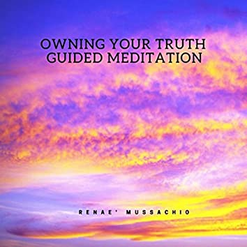 Owning Your Truth Guided Meditation