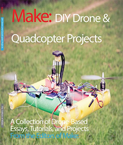 DIY Drone and Quadcopter Projects: A...