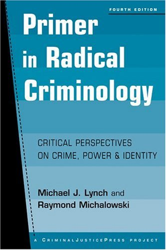 Primer in Radical Criminology: Critical Perspectives on Crime, Power and Identity, Fourth Edition