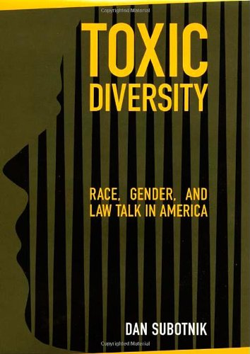 Compare Textbook Prices for Toxic Diversity: Race, Gender, and Law Talk in America annotated edition Edition ISBN 9780814740002 by Subotnik, Dan
