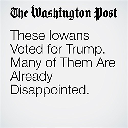 These Iowans Voted for Trump. Many of Them Are Already Disappointed. copertina
