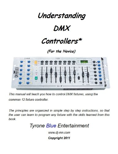 Understanding DMX Controllers - For the Novice (English