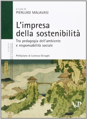L'impresa della sostenibilità. Tra pedagogia dell'ambiente e responsabilità sociale