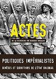 Actes de la Recherche en Sciences Sociales N° 171-172-Politiques Impérialistes, genèses et structures de l'état colonial