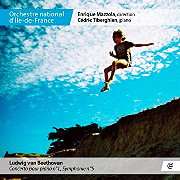 Beethoven: Concerto pour piano No. 1 & Symphonie No. 5