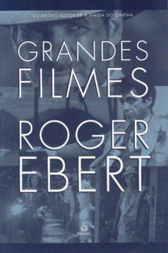 Grandes Filmes - Roger Ebert