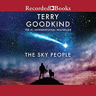 The Sky People                   By:                                                                                                                                 Terry Goodkind                               Narrated by:                                                                                                                                 Mia Barron                      Length: 3 hrs and 50 mins     8 ratings     Overall 3.8