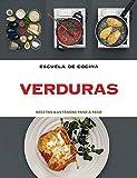 Verduras (Escuela de cocina): Recetas ilustradas paso a paso