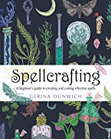 Spellcrafting: A Beginner's Guide to Creating and Casting Effective Spells