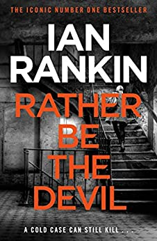 Rather Be the Devil: From the Iconic #1 Bestselling Writer of Channel 4's MURDER ISLAND (Inspector Rebus 21) (English Edition) van [Ian Rankin]