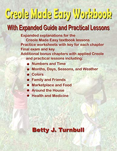 Compare Textbook Prices for Creole Made Easy Workbook First Printing Edition ISBN 9780967993775 by Betty Turnbull