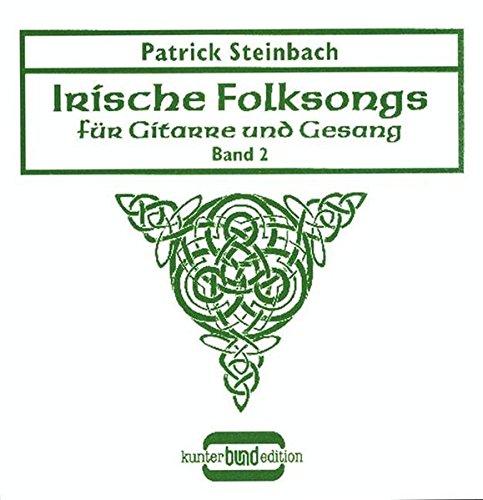 Irische Folksongs für Gitarre und Gesang, m. je 1 CD-Audio, Bd.2: Lieder über Armut und Emigration, Freiheitskampf und Unterdrückung, Helden und die ... Gesang. Ausgabe mit CD. (kunter-bund-edition)
