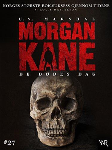 Morgan Kane 27: De Dødes Dag: Bok 27 av 83 (Norwegian Edition)