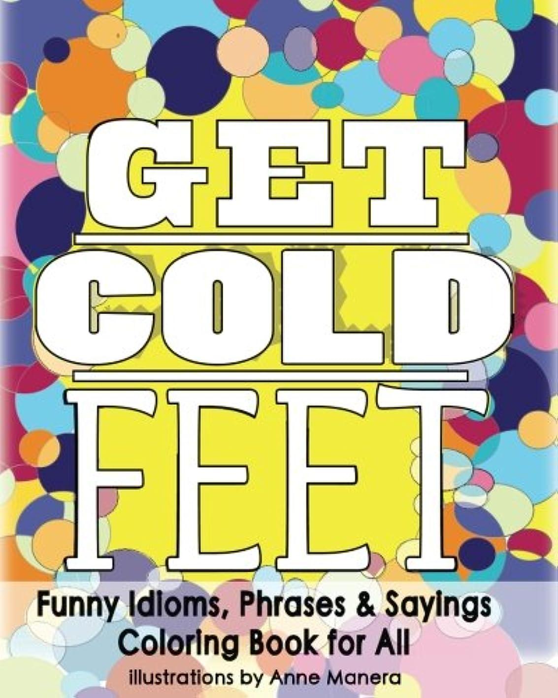 把握聖域篭Get Cold Feet Funny Idioms, Phrases & Sayings