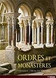 Ordres et Monastères - 2000 Ans d'Art et de Culture