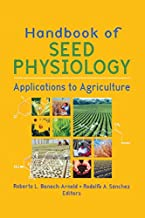 Handbook of Seed Physiology: Applications to Agriculture (Seed Biology, Production, and Technology)