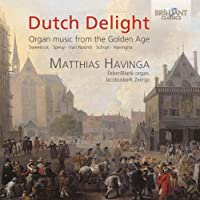 Dutch Delight - Organ music from the Golden Age by Matthias Havinga