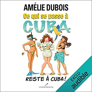 Ce qui se passe à Cuba reste à Cuba!                   Written by:                                                                                                                                 Amélie Dubois                               Narrated by:                                                                                                                                 Marie-Helene Fortin                      Length: 7 hrs and 24 mins     3 ratings     Overall 5.0