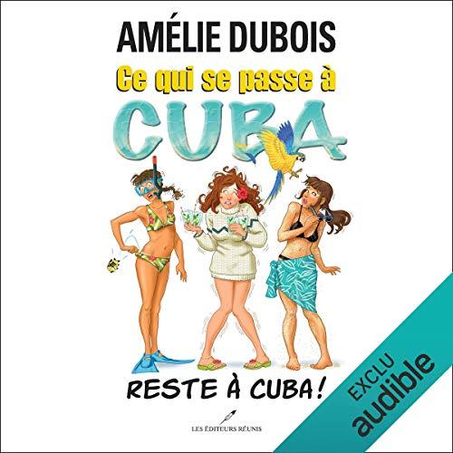 Ce qui se passe à Cuba reste à Cuba!                   Auteur(s):                                                                                                                                 Amélie Dubois                               Narrateur(s):                                                                                                                                 Marie-Helene Fortin                      Durée: 7 h et 24 min     3 évaluations     Au global 5,0