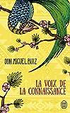 La voix de la connaissance - Un livre de sagesse toltèque, un guide pratique vers la paix intérieure