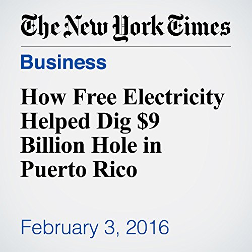 How Free Electricity Helped Dig $9 Billion Hole in Puerto Rico audiobook cover art