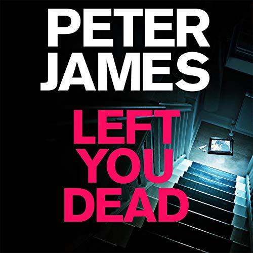 Left You Dead: Roy Grace, Book 17