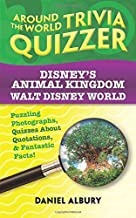 Disney's Animal Kingdom, Walt Disney World: Around the World Trivia Quizzer: Puzzling Photographs, Quizzes About Quotations, & Fantastic Facts!