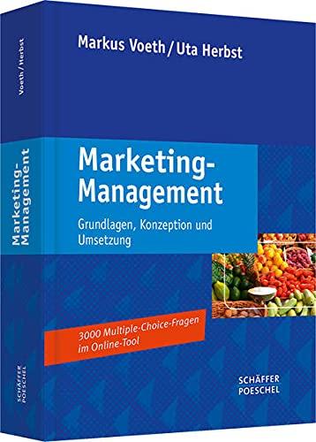 Marketing-Management: Grundlagen, Konzeption und Umsetzung