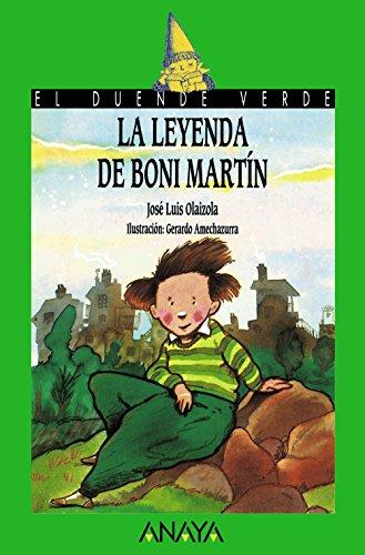La leyenda de Boni Martín (LITERATURA INFANTIL (6-11 años) - El Duende Verde)