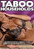 TABOO HOUSEHOLDS: A Forbidden Trilogy of a MILF, Virgin, Slave & A Brat