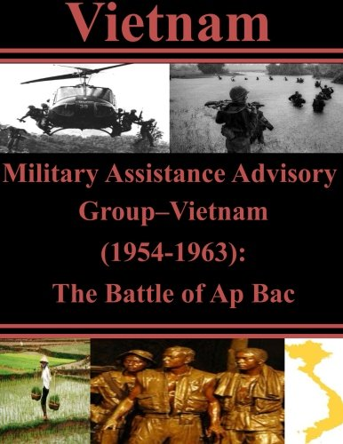 Military Assistance Advisory Group-Vietnam (1954-1963): The Battle of Ap Bac