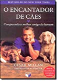 O encantador de cães: compreenda o melhor amigo do homem: Compreenda o melhor amigo do homem