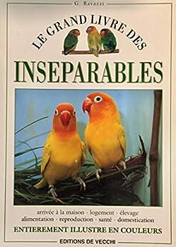 Paperback Le grand livre des Inséparables [French] Book