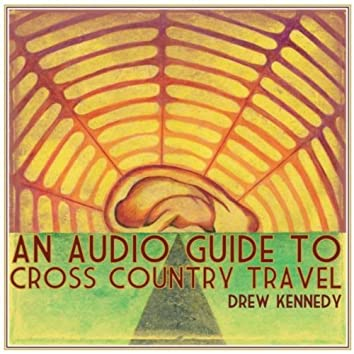 An Audio Guide to Cross Country Travel