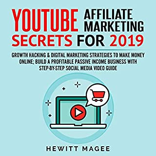 YouTube Affiliate Marketing Secrets for 2019     Growth Hacking & Digital Marketing Strategies to Make Money Online; Build a Profitable Passive Income Business with Step-by-Step Social Media Video Guide              By:                                                                                                                                 Hewitt Magee                               Narrated by:                                                                                                                                 Devin McNeil                      Length: 2 hrs and 24 mins     15 ratings     Overall 5.0