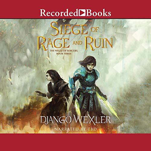 Siege of Rage and Ruin Audiobook By Django Wexler cover art