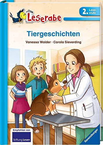 Tiergeschichten - Leserabe 2. Klasse - Erstlesebuch für Kinder ab 7 Jahren (Leserabe - 2. Lesestufe)