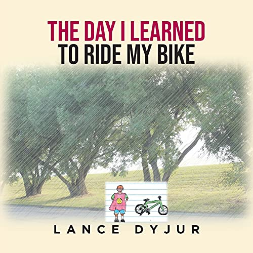 The Day I Learned to Ride My Bike