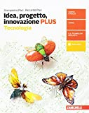 Idea, progetto, innovazione. Tecnologia PLUS-Disegno con tavole per il disegno. Per la Scu...