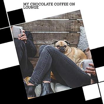 My Chocolate Coffee On Lounge