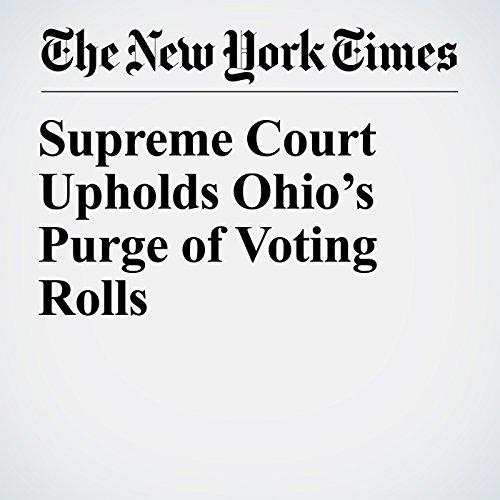 Supreme Court Upholds Ohio's Purge of Voting Rolls copertina