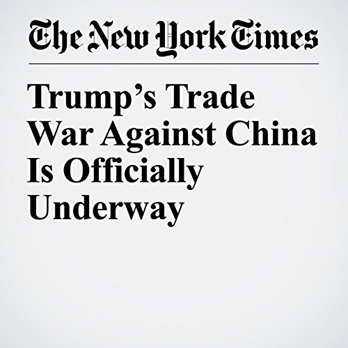 Trump's Trade War Against China Is Officially Underway copertina