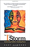 The I of the Storm: Embracing Conflict, Creating Peace