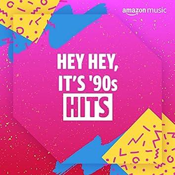 HEY HEY, IT'S 90'S HITS
