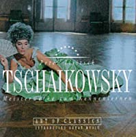 Tchaikovsky: Meisterwerke Zum Kennenlernen by Various Artists (1995-05-23)