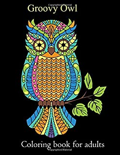 Groovy Owl Coloring book for adults: 100 Pages 8.5x11 Inch Adults Owls Coloring Book, Owls Adult Activity Books