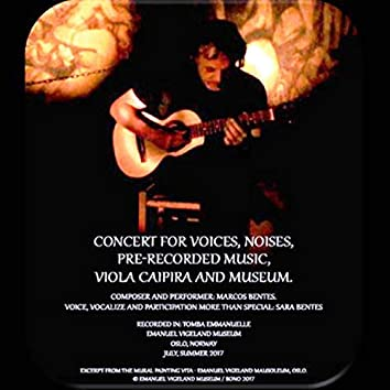 Concert for Voices, Noises, Pre-Recorded Music, Viola Caipira and Museum